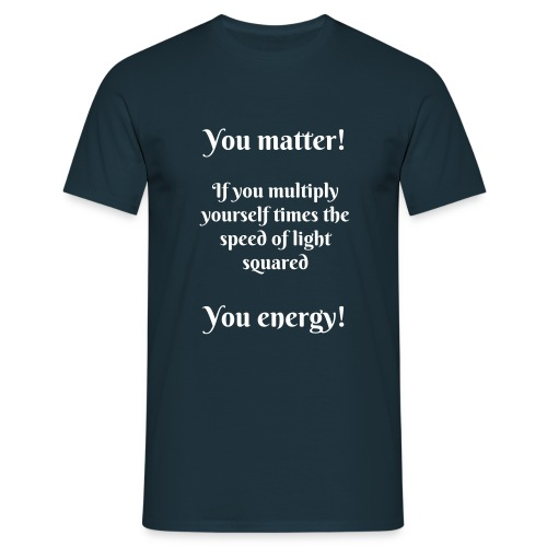 You matter! - Men's T-Shirt