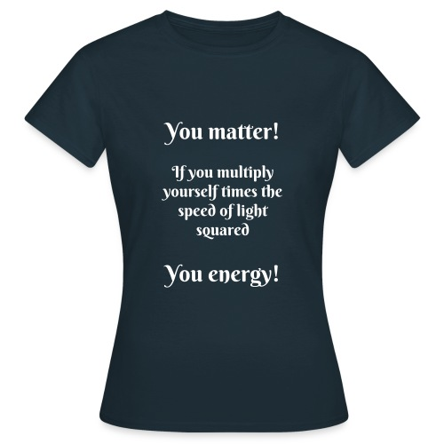 You matter! - Women's T-Shirt