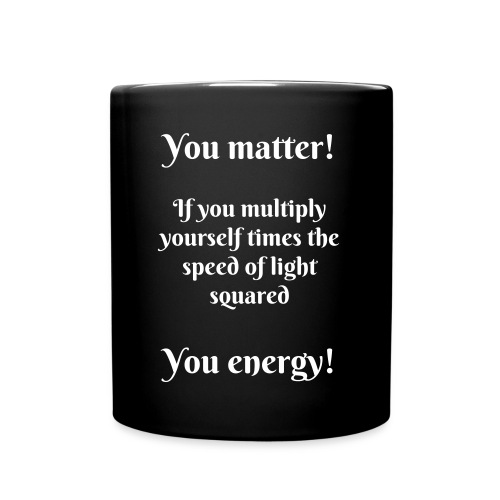 You matter! - Full Colour Mug