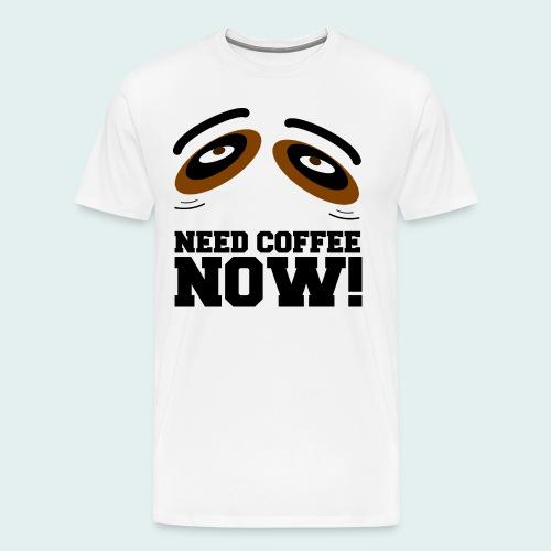 NEED COFFEE Herrenshirt - Männer Premium T-Shirt