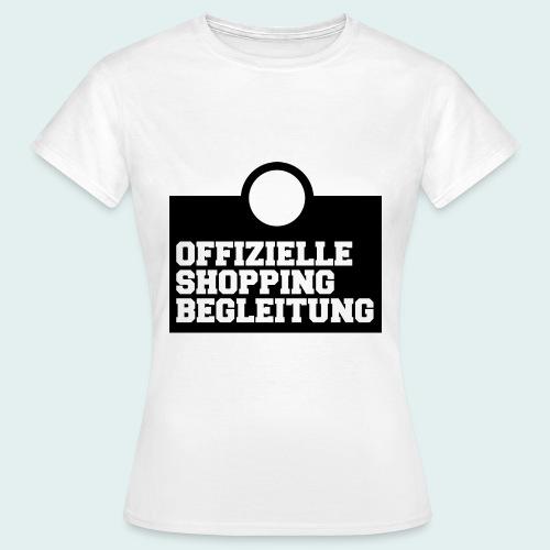 Offizielle Shopping Begleitung Damenshirt - Frauen T-Shirt