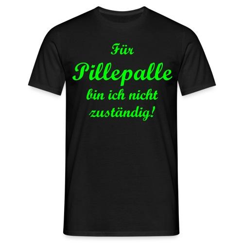 Funshirt - Für Pillepalle - Männer T-Shirt