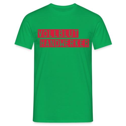 Funshirt - Vollbluthandwerker - Männer T-Shirt