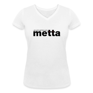 Life gets better with metta ladies t-shirt - Women's Organic V-Neck T-Shirt by Stanley & Stella