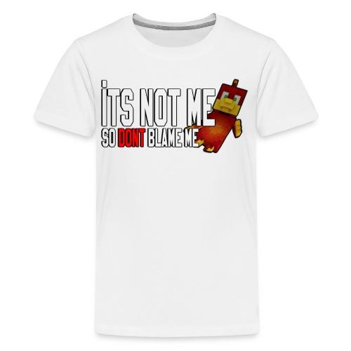 Kids ITS NOT ME T-Shirt - Teenage Premium T-Shirt