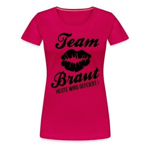 junggesellinnenabschied - Team Braut - Frauen Premium T-Shirt