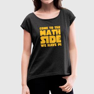 Come To The Math Side T-shirts - Dame T-shirt med rulleærmer