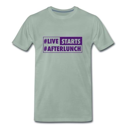 Men's T #LIVE STARTS #AFTERLUNCH - Männer Premium T-Shirt