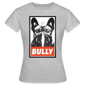 Bully Streetart - Frauen T-Shirt - Frauen T-Shirt