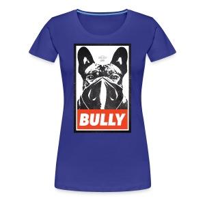 Bully Streetart - Frauen Premium T-Shirt - Frauen Premium T-Shirt
