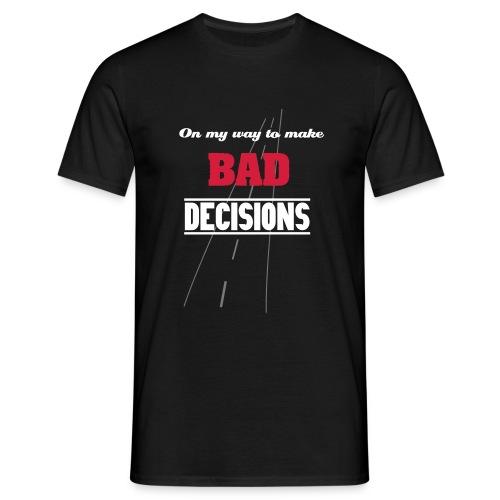 bad decisions - T-shirt herr