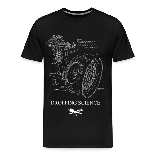 DROPPING SCIENCE - Men's Premium T-Shirt