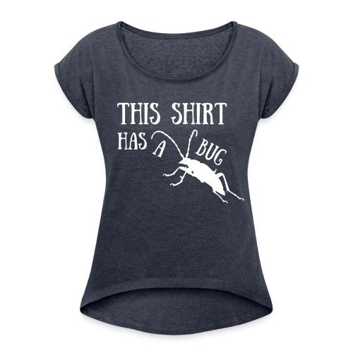 Bug Frauen T-Shirt - Frauen T-Shirt mit gerollten Ärmeln