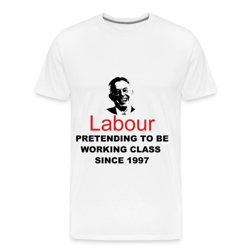 Labour - Pretending to be working class since 1997 - Men's Premium T-Shirt