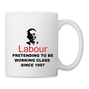 Labour - Pretending to be working class since 1997 - Mug