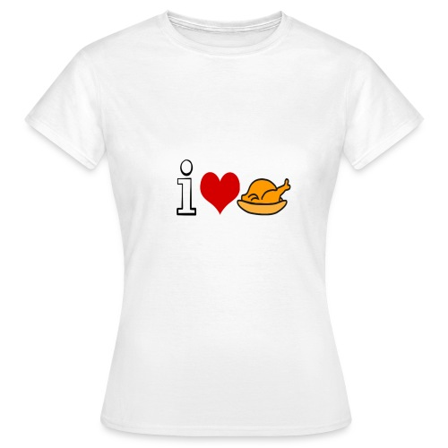 I love chicken shirt  - Vrouwen T-shirt
