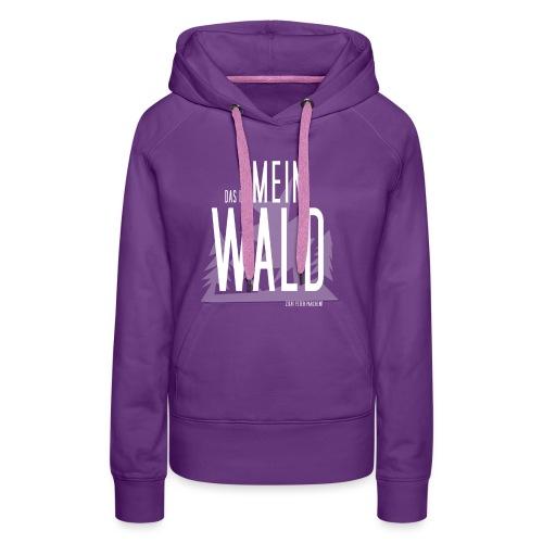 Das ist MEIN WALD-Hoodie - Frauen Premium Hoodie