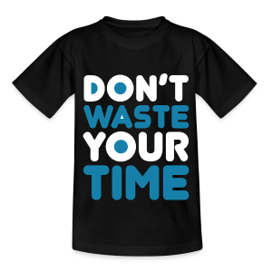 DontWasteYourTime_bySeaqh - Kinderen T-shirt