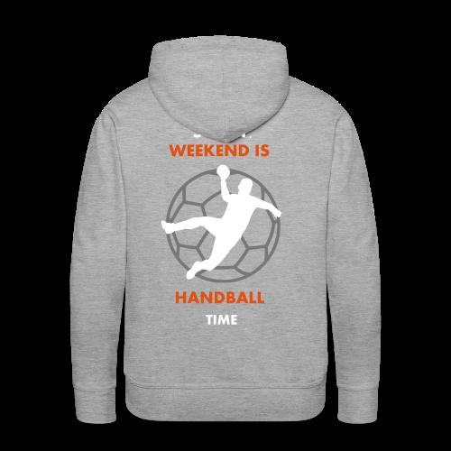 Sorry, Weekend is Handball Time - Männer Premium Hoodie