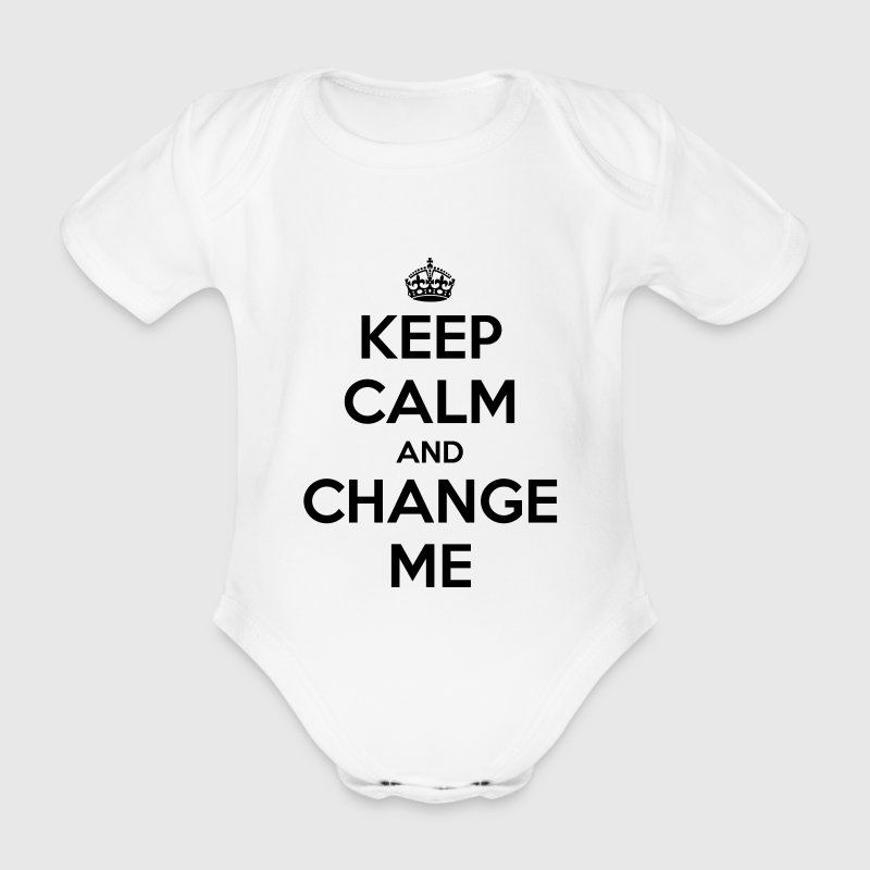 Keep calm and change me Baby Bodysuits - Organic Short-sleeved Baby Bodysuit