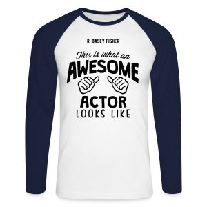 Awesome Actor Tee - Men's Long Sleeve Baseball T-Shirt
