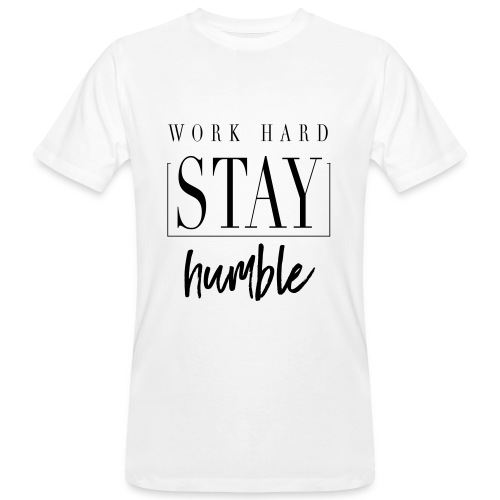 T-Shirt Stay humble  (Men) - Men's Organic T-shirt