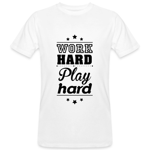 T-Shirt Work hard (Men) - Men's Organic T-shirt