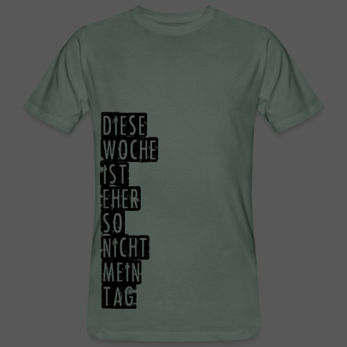 Diese Woche ist eher so nicht mein Tag - Männer Bio-T-Shirt