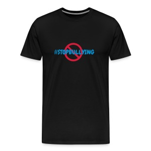 Stop Bullying Tee - Men's Premium T-Shirt