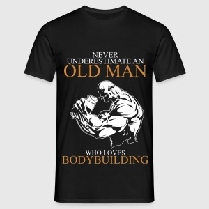 Never Underestimate An Old Man Bodybuilding.png T-Shirts - Men's T-Shirt