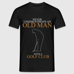 Never underestimate an old man GOLF CLUB.png T-Shirts - Men's T-Shirt