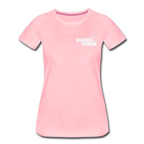 Frauen T-Shirt Kugelfieber - Frauen Premium T-Shirt