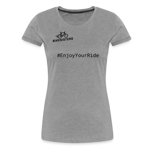 Enjoy your Ride - Damen T-Shirt - Frauen Premium T-Shirt