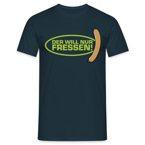 Der will nur fressen - Männer T-Shirt