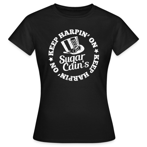 Keep Harpin'on - Woman - Women's T-Shirt