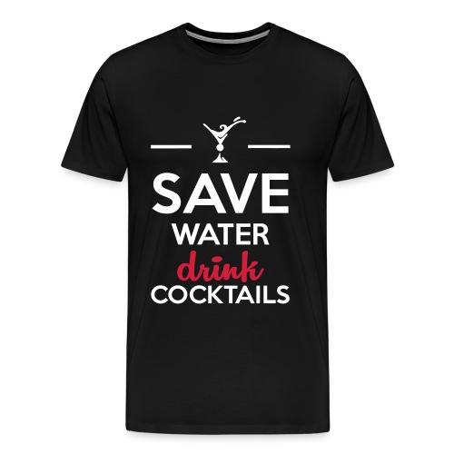 Save Water drink Cocktails - Männer Premium T-Shirt