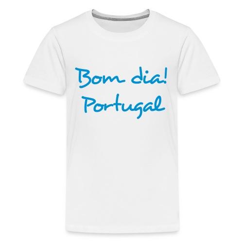 Bom Dia! Portugal T-Shirt - Teenager Premium T-Shirt