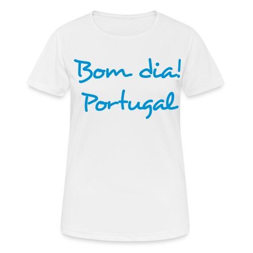 Bom Dia! Portugal T-Shirt - Frauen T-Shirt atmungsaktiv