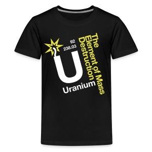 OBE Uranium Element of Mass Destruction - Teenage Premium T-Shirt