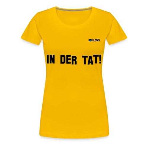 *PREMIUM* T-Shirt In der Tat! - Frauen Premium T-Shirt