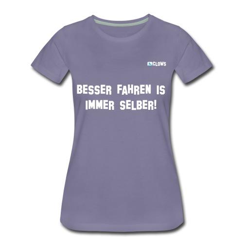 *PREMIUM* T-Shirt Besser fahren...! - Frauen Premium T-Shirt