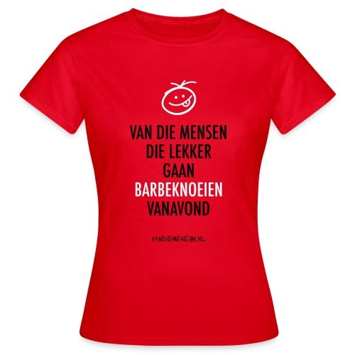 Dames shirt, standaard - Lekker barbeknoeien - Vrouwen T-shirt