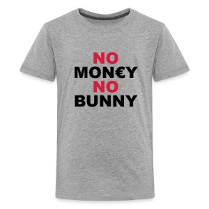 NO MONEY NO BUNNY - Teenager Premium T-Shirt