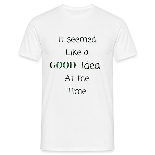 Men's GOOD IDEA T-Shirt - Men's T-Shirt