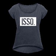 T-Shirts ~ Frauen T-Shirt mit gerollten Ärmeln ~ Isso.