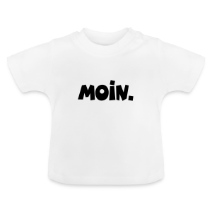 Moin. Baby T-Shirt - Baby T-Shirt