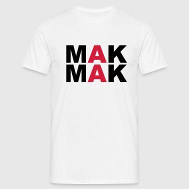 MAK MAK - Männer T-Shirt