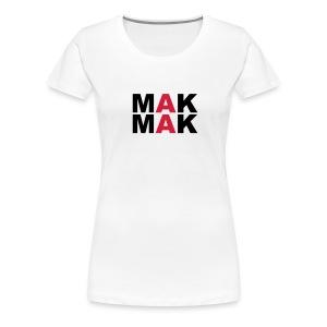 MAK MAK - Frauen Premium T-Shirt