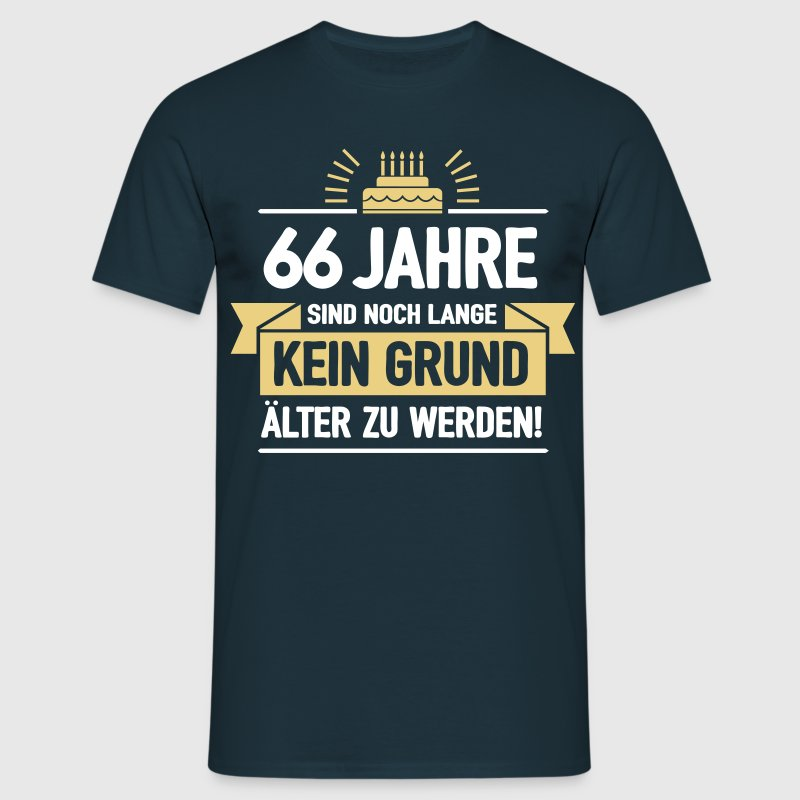 geburtstag 66 jahre t shirt spreadshirt. Black Bedroom Furniture Sets. Home Design Ideas
