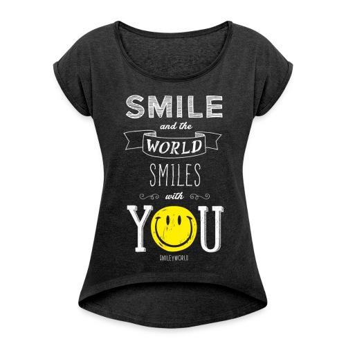 SmileyWorld Smile and the world smiles with you - Frauen T-Shirt mit gerollten Ärmeln